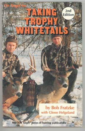 Talking Trophy Whitetails by Bob Fratzke