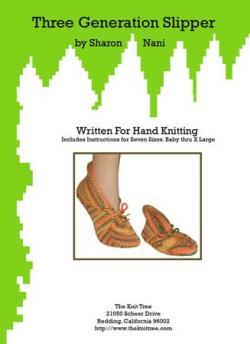 3 Generation Slipper Pattern ~ Hand Knitting Version by Sharon Nani